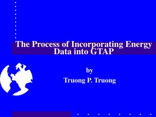 The Process of Incorporating Energy Data into GTAP