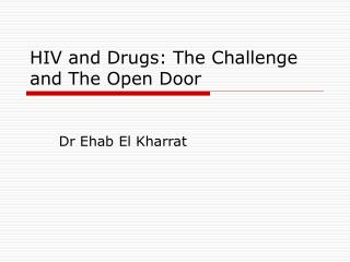 HIV and Drugs: The Challenge and The Open Door