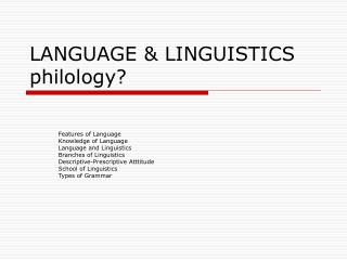 LANGUAGE & LINGUISTICS philology?
