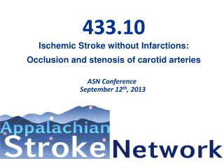 433.10 Ischemic Stroke without Infarctions: Occlusion and stenosis of carotid arteries