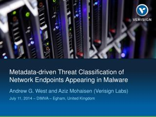 Metadata-driven Threat Classification of Network Endpoints Appearing in Malware