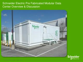 Schneider Electric Pre Fabricated Modular Data Center Overview & Discussion