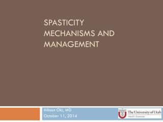 Spasticity Mechanisms and   Management