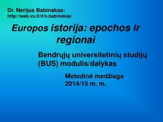 Europos  istorij a: epochos ir regionai