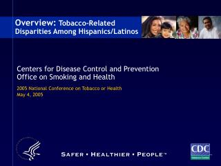 Overview:  Tobacco-Related Disparities Among Hispanics/Latinos