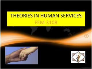 THEORIES IN HUMAN SERVICES FEM 3108