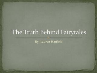 The Truth Behind Fairytales