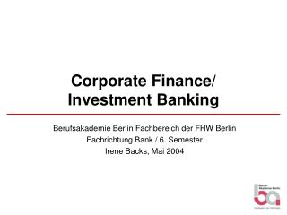 Corporate Finance/ Investment Banking