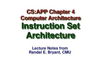 Lecture Notes from Randal E. Bryant, CMU
