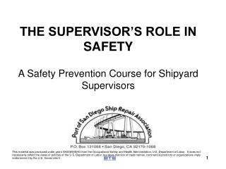 THE SUPERVISOR'S ROLE IN SAFETY A Safety Prevention Course for Shipyard Supervisors