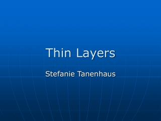 Thin Layers