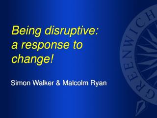 Being disruptive: a response to change!