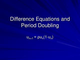 Difference Equations and Period Doubling