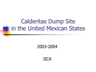 Calderitas Dump Site in the United Mexican States