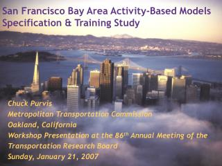 San Francisco Bay Area Activity-Based Models Specification & Training Study