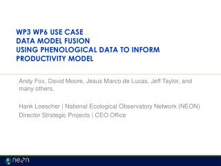 WP3 WP6 Use case Data Model fusion using  phenological  data to inform productivity model