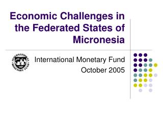Economic Challenges in the Federated States of Micronesia