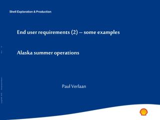 End user requirements (2) – some examples Alaska summer operations
