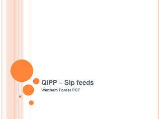 QIPP – Sip feeds