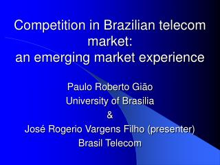 Competition in Brazilian telecom market:   an emerging market experience