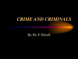CRIME AND CRIMINALS