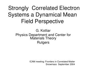Strongly  Correlated Electron Systems a Dynamical Mean Field Perspective