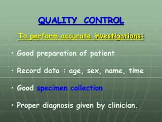 QUALITY   CONTROL To perform accurate investigations: