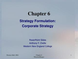 Strategy Formulation: Corporate Strategy   PowerPoint Slides Anthony F. Chelte Western New England College