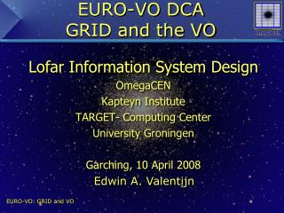 EURO-VO DCA  GRID and the VO