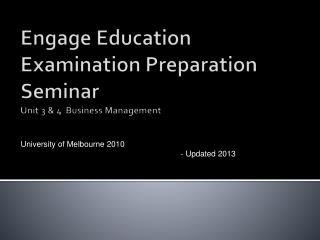 Engage Education Examination Preparation Seminar  Unit 3 & 4  Business Management