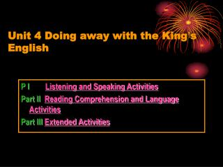 Unit 4 Doing away with the King ' s English