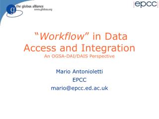 """ Workflow "" in Data Access and Integration An OGSA-DAI/DAIS Perspective"