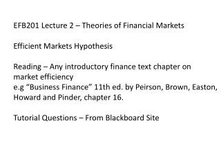 EFB201 Lecture 2 – Theories of Financial Markets Efficient Markets Hypothesis