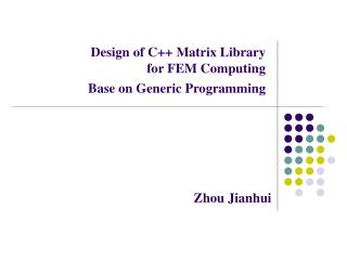 Design of C++ Matrix Library  for FEM Computing  Base on Generic Programming