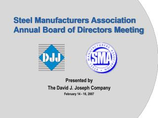 Steel Manufacturers Association Annual Board of Directors Meeting