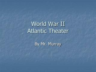 World War II Atlantic Theater