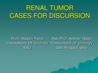 RENAL TUMOR  CASES FOR DISCURSION