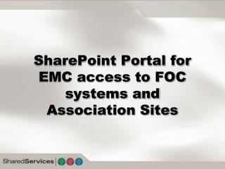 SharePoint Portal for EMC access to FOC systems and Association Sites
