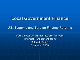 Local Government Finance U.S. Systems and Serbian Finance Reforms