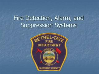 Fire Detection, Alarm, and Suppression Systems