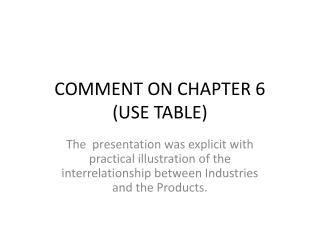 COMMENT ON CHAPTER 6 (USE TABLE)