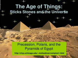 The Age of Things: Sticks Stones and the Universe