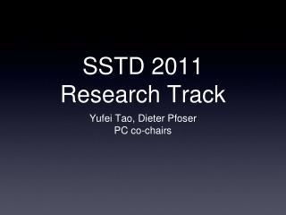 SSTD 2011 Research Track