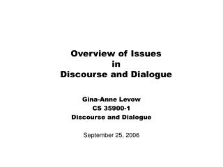 Overview of Issues in Discourse and Dialogue