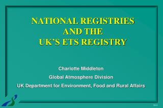 NATIONAL REGISTRIES AND THE  UK'S ETS REGISTRY