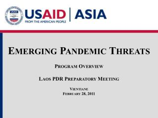 Emerging Pandemic Threats Program Overview Laos PDR Preparatory Meeting Vientiane