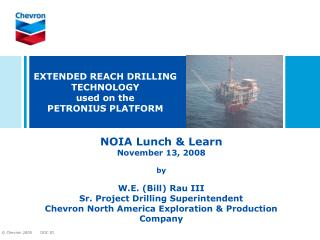 EXTENDED REACH DRILLING TECHNOLOGY  used on the  PETRONIUS PLATFORM