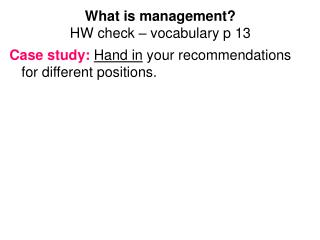 What is management? HW check – vocabulary p 13