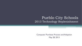 Pueblo City Schools 2013 Technology Replenishment
