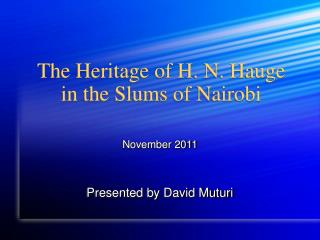 The Heritage of H. N. Hauge in the Slums of Nairobi